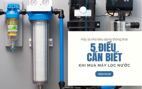 5 điều cần biết trước khi mua máy lọc nước