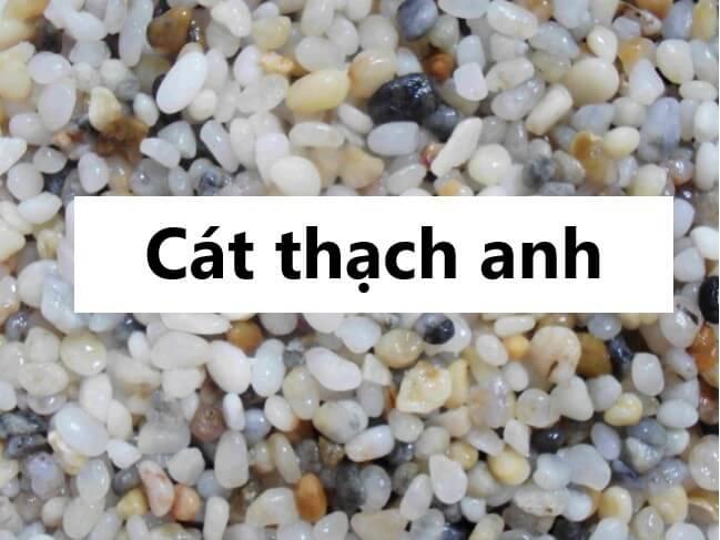Cát thạch anh là một loại cát có thành phần chính là Silic dioxit